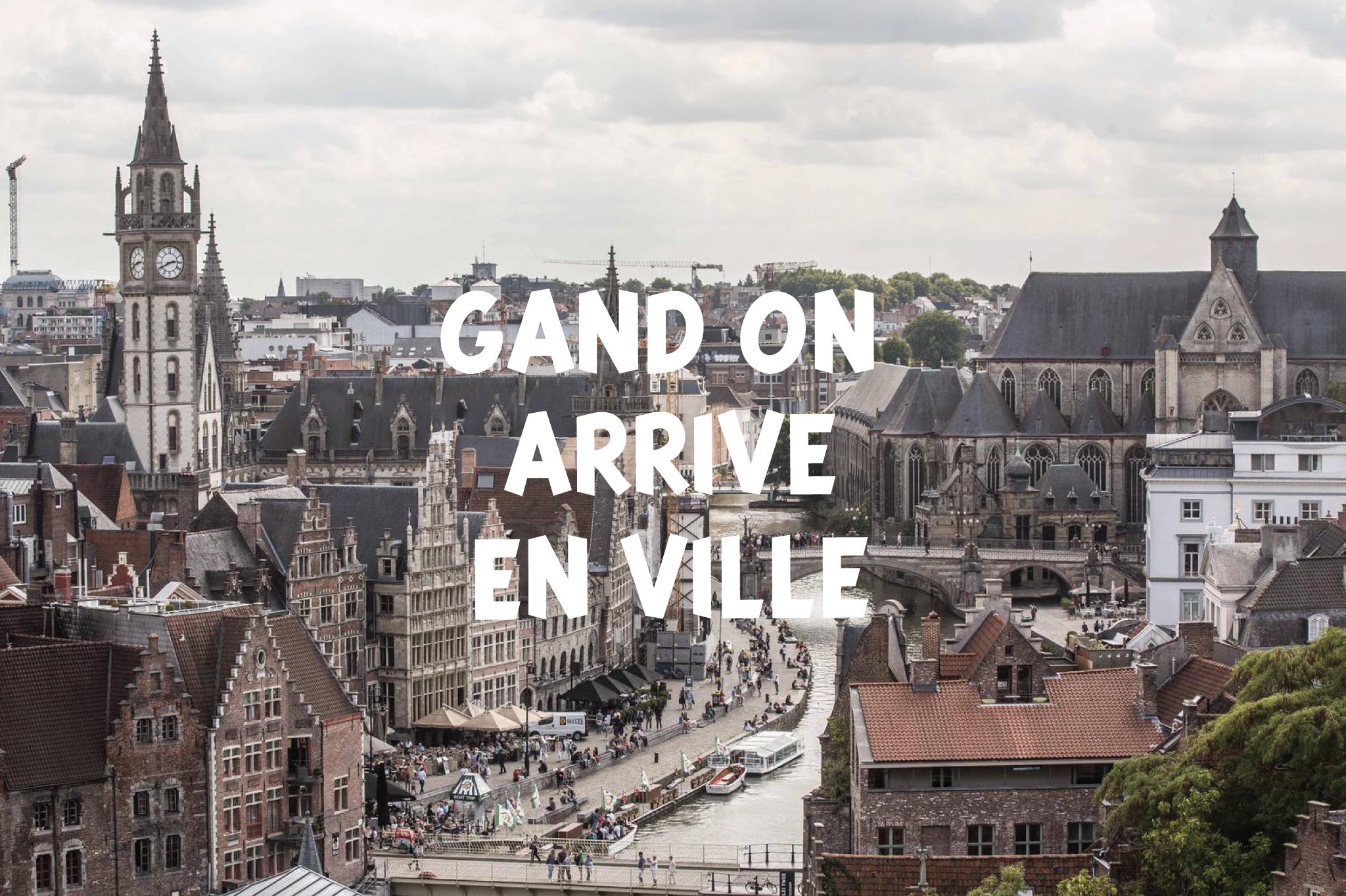 Gand on arrive en ville, guide du supporter à Gand